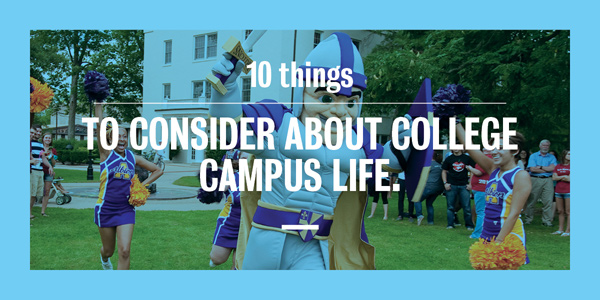 10 Things to Consider about College Campus Life