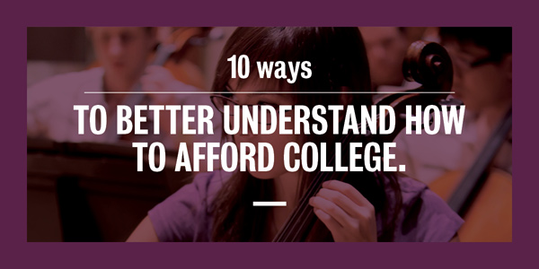 10 Ways to Better Understand How to Afford College