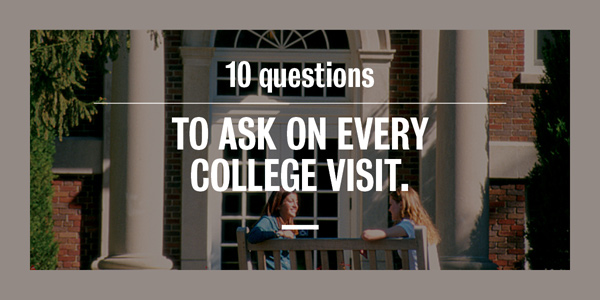 10 Questions to Ask on Every College Visit