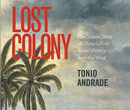 Lost Colony: The Untold Story of China's First Great Victory over the West.