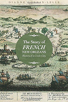 Cover of The Story of French New Orleans: History of a Creole City, by Dianne Guenin-Lelle (University of Mississippi Press, 2016).