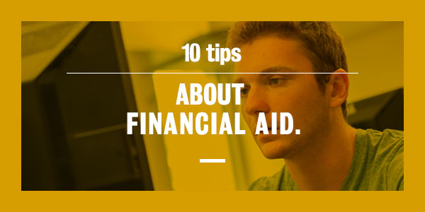 Ten Tips About Financial Aid.